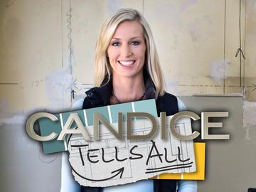 Candice Tells All-HGTV