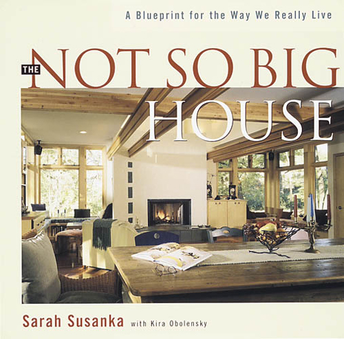 The Not So Big House-Sarah Susanka