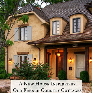New House Inspired by Old French Country Cottages