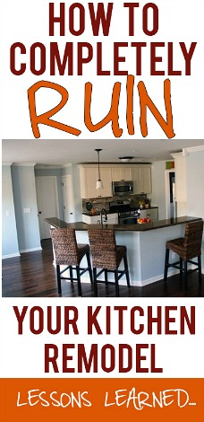 How to Ruin Your Kitchen Remodel