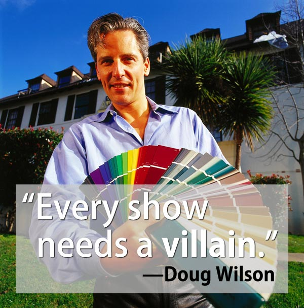 Douglas Wilson quote Every show needs a villain