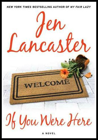 Jen Lancaster If You Were Here novel