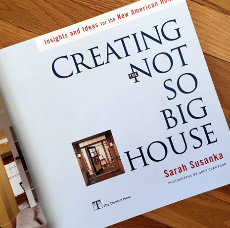 Creating the Not So Big House by Sarah Susanka