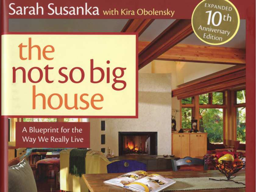 the-not-so-big-house-a-blueprint-for-the-way-we-really-live-by-sarah-susanka-b