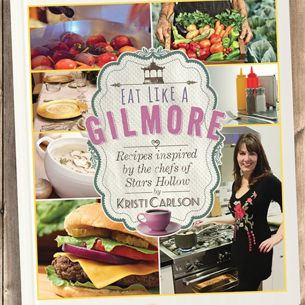 Cover of Eat Like a Gilmore cookbook by Kristi Carlson