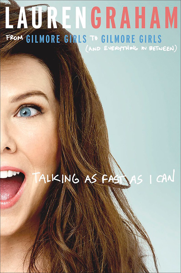 Cover of Lauren Graham\'s book Talking as Fast as I Can