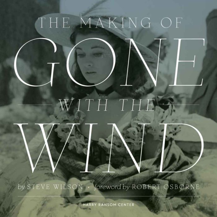The Making of Gone With the Wind Book by Steve Wilson