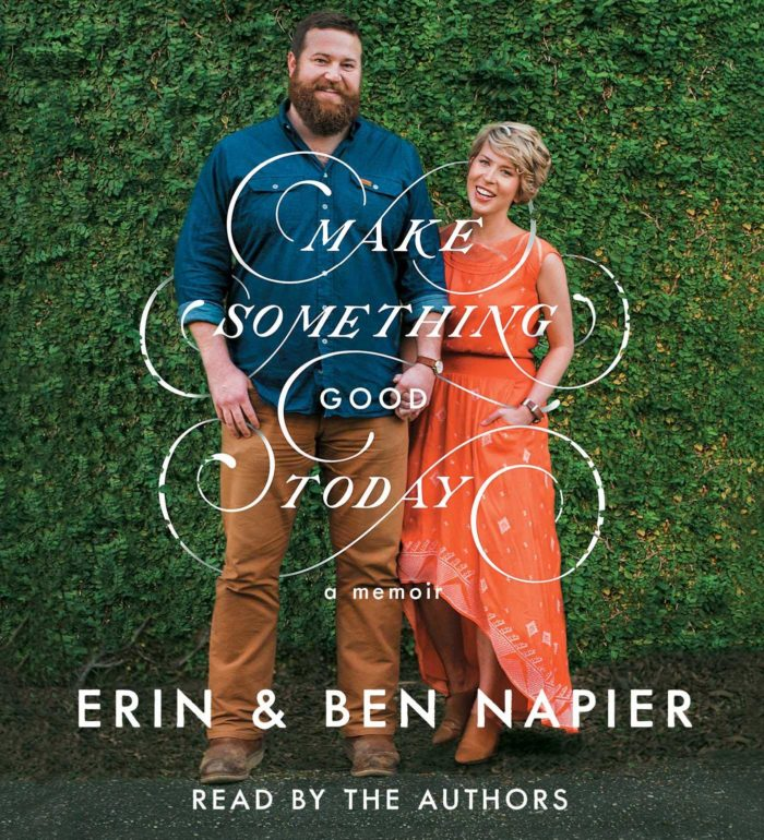 Make Something Good Today Book by Erin Napier